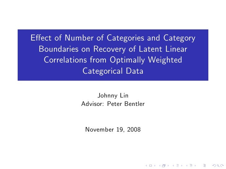Effect of Number of Categories and Category   Boundaries on Recovery of Latent Linear    Correlations from Optimally Weight...