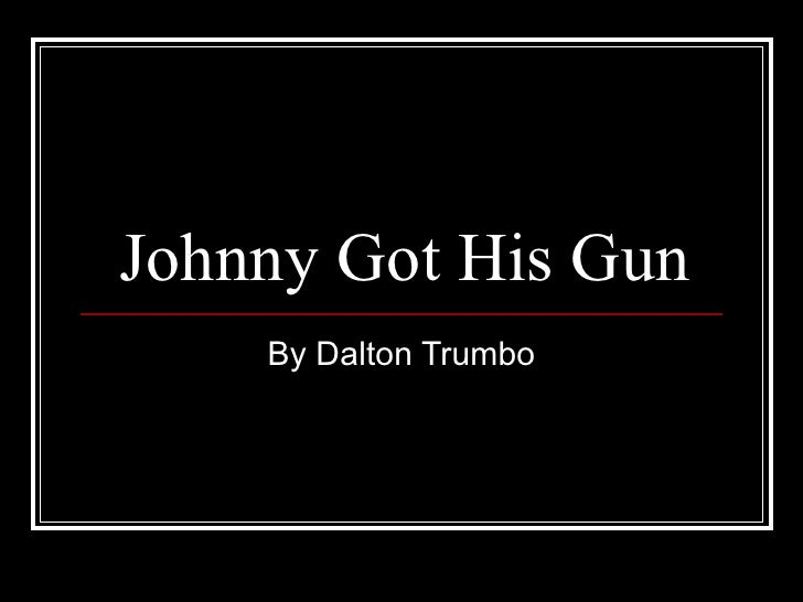 Johnny Got His Gun Essay