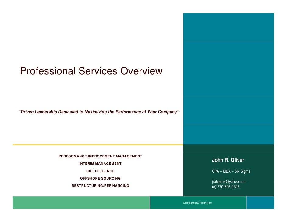 "Professional S iP f    i   l Services O                      Overview                           i""Driven Leadership Dedica..."