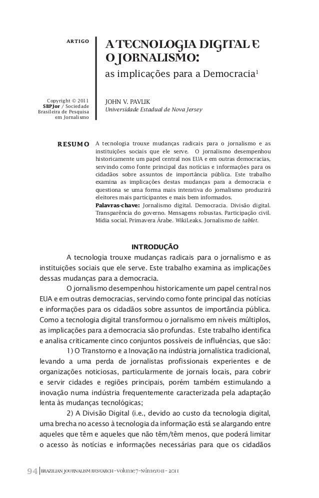BRAZILIANJOURNALISMRESEARCH-Volume7-Número1I-201194 ATecnologiaDigitale oJornalismo: as implicações para a Democracia1 Res...