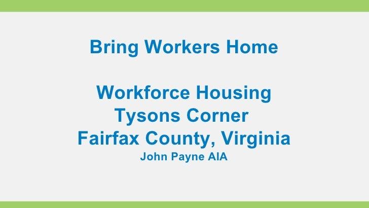Bring Workers Home Workforce Housing Tysons Corner  Fairfax County, Virginia John Payne AIA