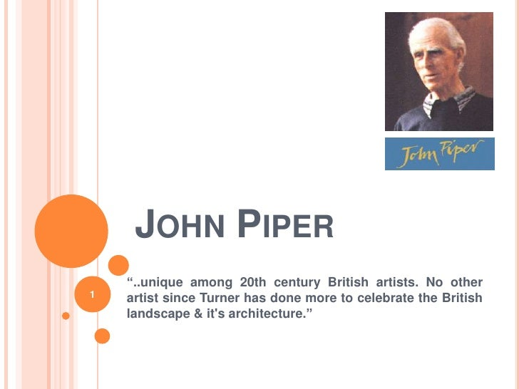 """JOHN PIPER     """"..unique among 20th century British artists. No other 1   artist since Turner has done more to celebrate t..."""