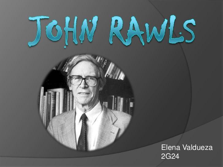 John Rawls<br />Elena Valdueza<br />2G24<br />
