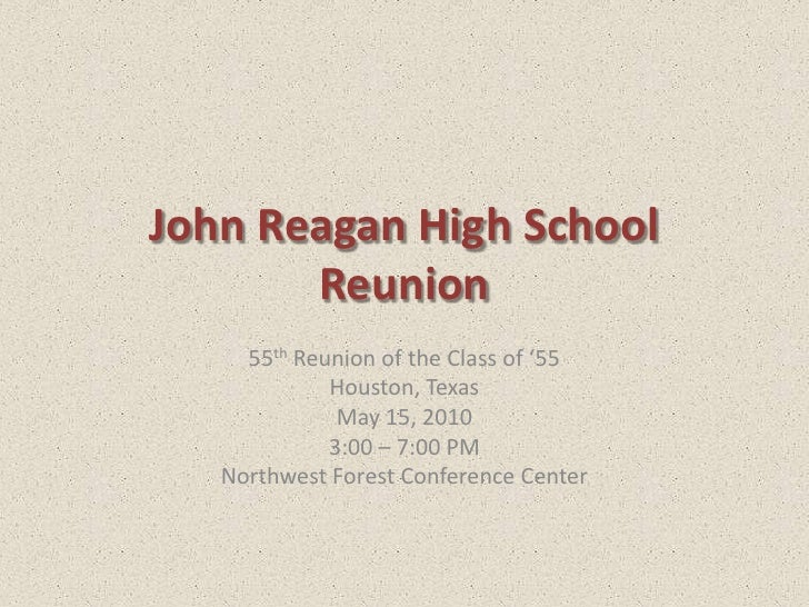 John Reagan High School Reunion<br />55th Reunion of the Class of '55<br />Houston, Texas<br />May 15, 2010<br />3:00 – 7:...
