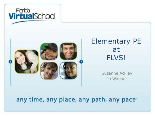Elementary PE at FLVS! Suzanne Ackley Jo Wagner