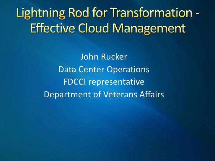 John Rucker   Data Center Operations    FDCCI representativeDepartment of Veterans Affairs