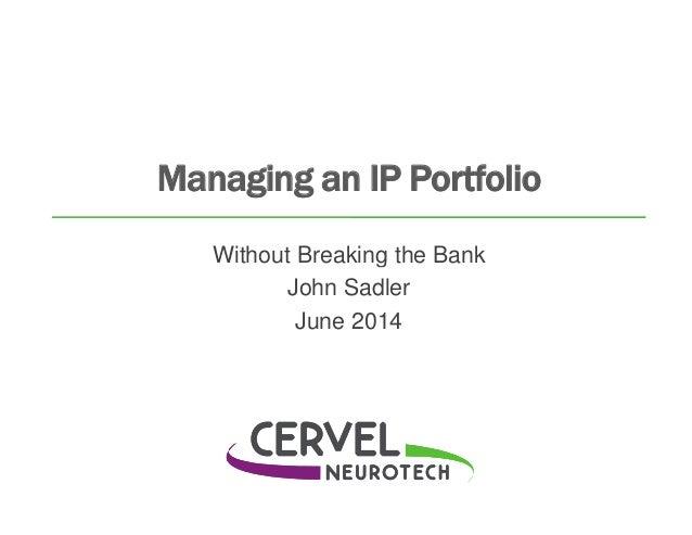 Building an Effective IP Portfolio without Breaking the Bank - John Sadler, Cervel Neurotech