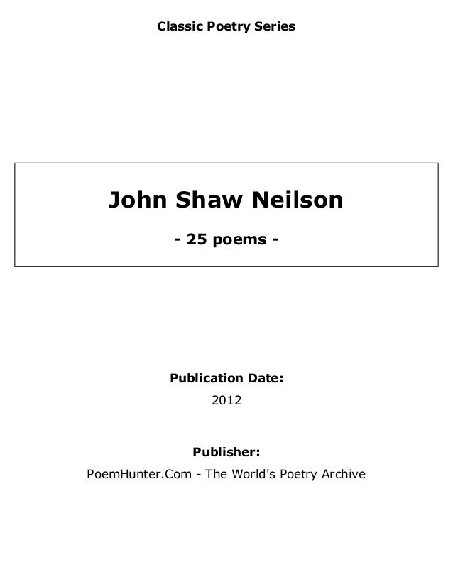 Classic Poetry Series  John Shaw Neilson - 25 poems -  Publication Date: 2012  Publisher: PoemHunter.Com - The World's Poe...