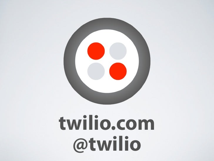 twilio.com  @twilio