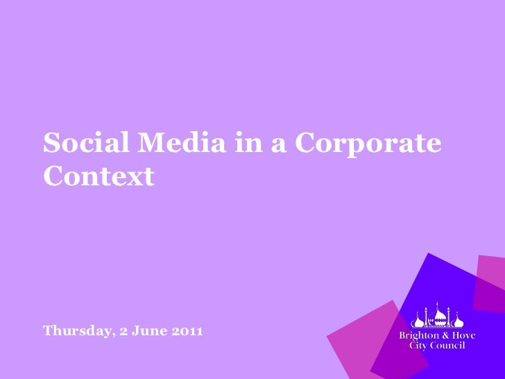 Social Media in a Corporate Context<br />Thursday, 2 June 2011<br />