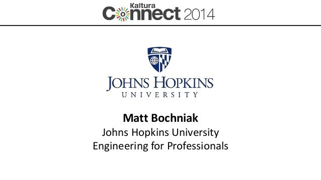Matt Bochniak Johns Hopkins University Engineering for Professionals