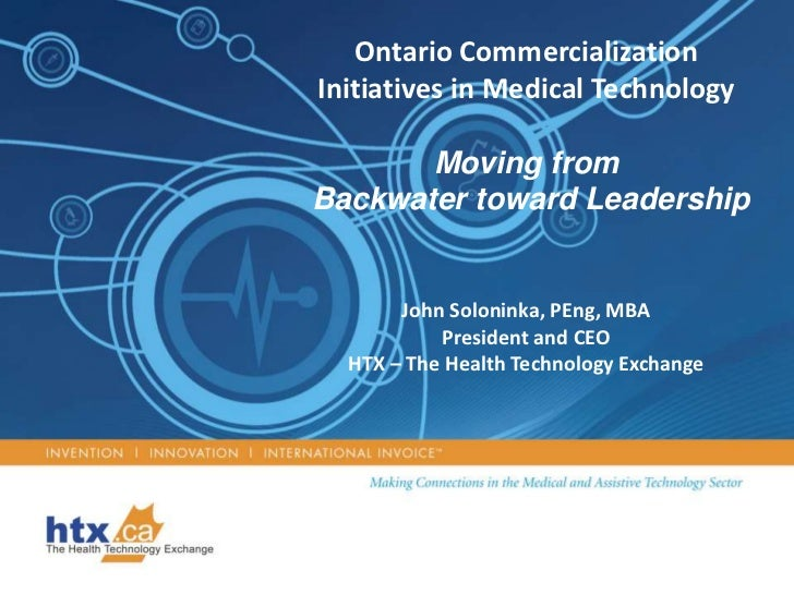 Ontario Commercialization Initiatives in Medical Technology<br />Moving from<br /> Backwater toward Leadership<br />John S...