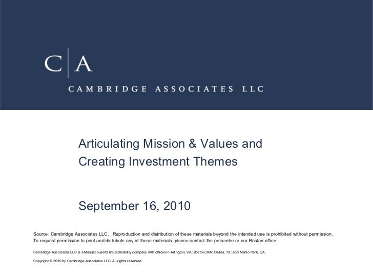 Articulating Mission & Values and Creating Investment Themes September 16, 2010 Source: Cambridge Associates LLC. Reprod...