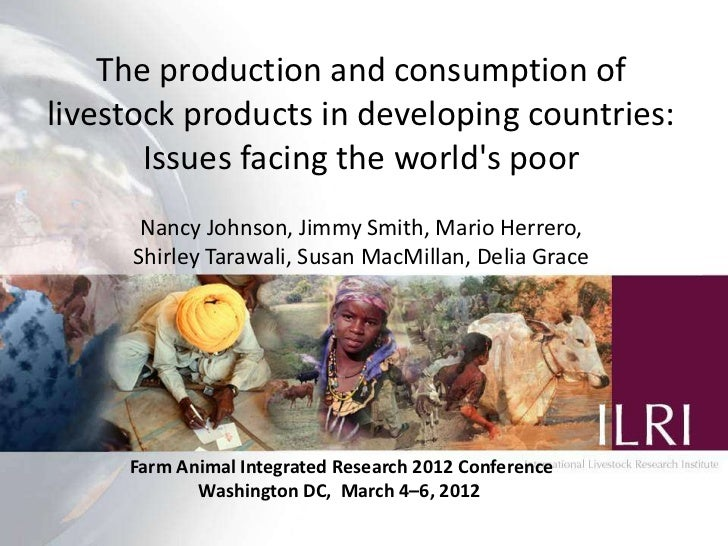 The production and consumption of livestock products in developing countries: Issues facing the world's poor
