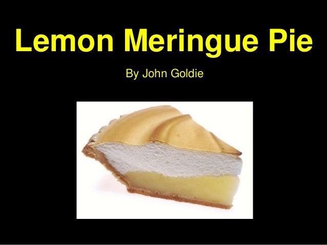 Lemon Meringue Pie      By John Goldie