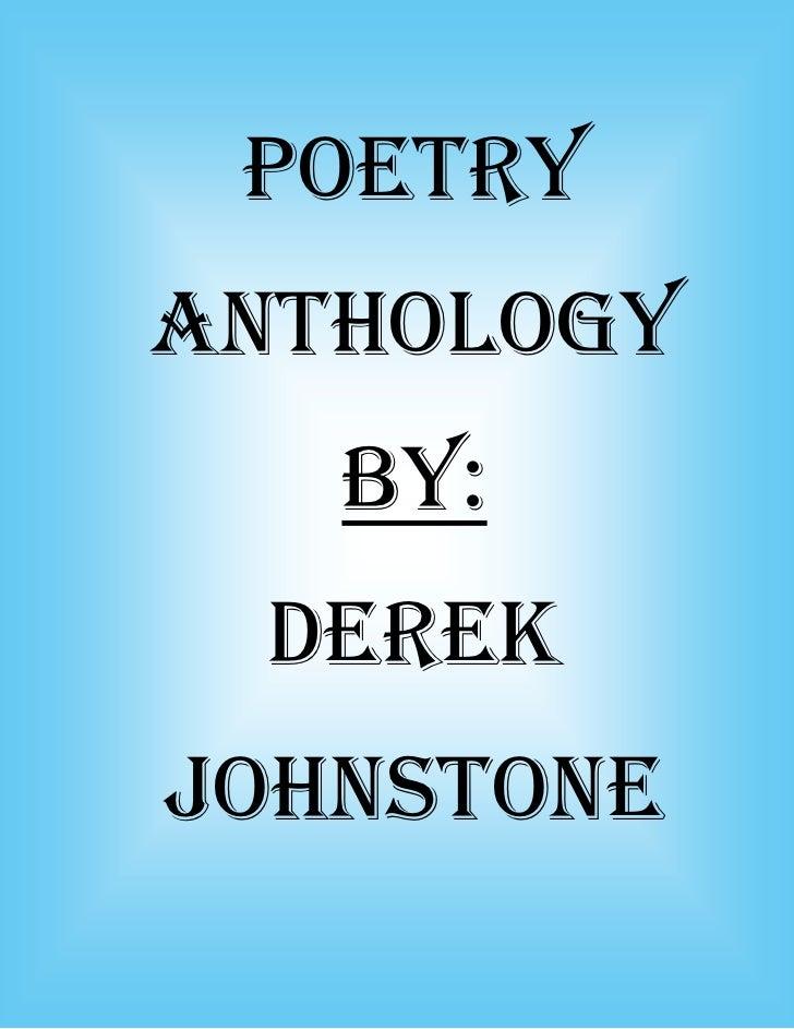 POETRYANTHOLOGY   BY: DEREKJOHNSTONE