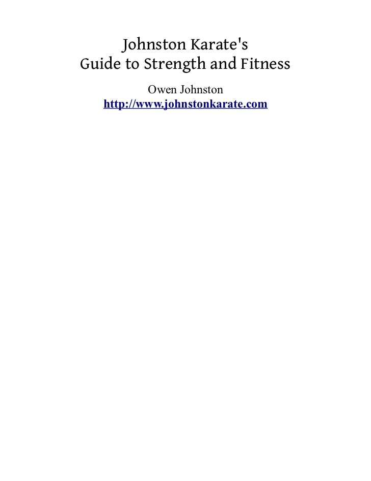 Johnston KaratesGuide to Strength and Fitness           Owen Johnston   http://www.johnstonkarate.com