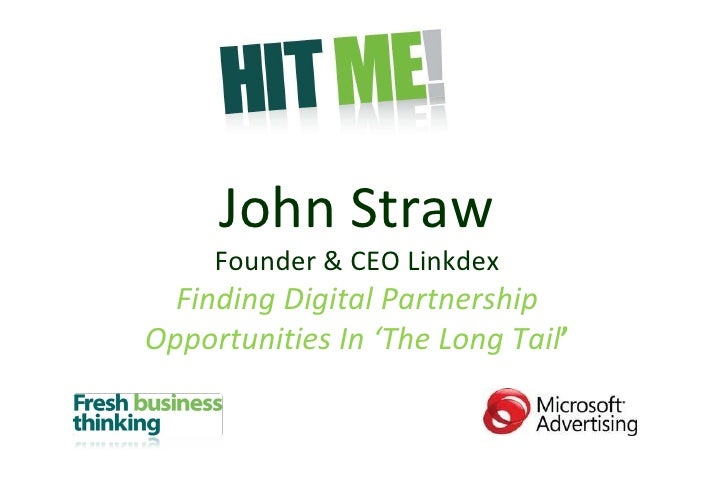 John Straw Founder & CEO Linkdex Finding Digital Partnership Opportunities In 'The Long Tail '