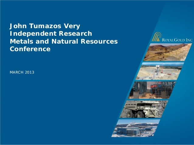 John Tumazos VeryIndependent ResearchMetals and Natural ResourcesConferenceMARCH 2013                     Page 1