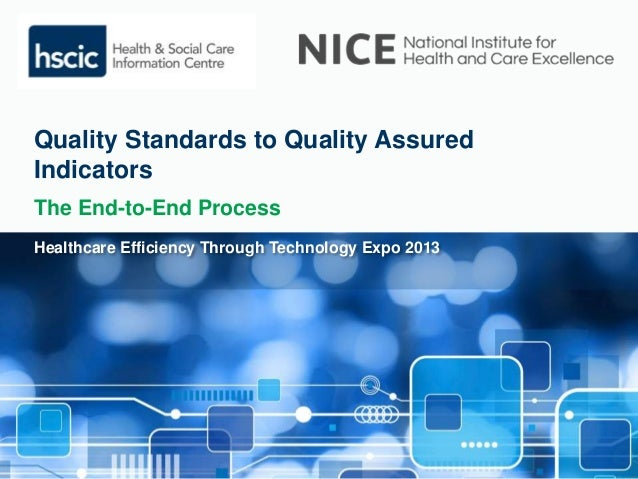 Quality Standards to Quality Assured Indicators: The End-to-End Process
