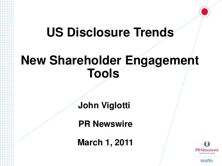 US Disclosure Trends <br />New Shareholder Engagement 			Tools<br />John Viglotti <br />PR Newswire<br />March 1, 2011<...