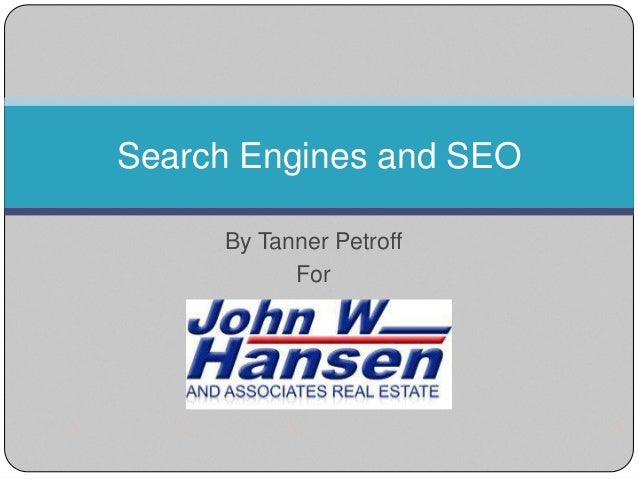 Search Engines and SEO By Tanner Petroff For