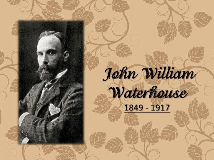 John WilliamWaterhouse  1849 - 1917