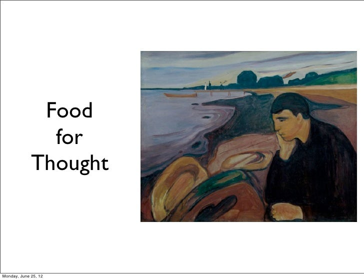 Food               for             ThoughtMonday, June 25, 12