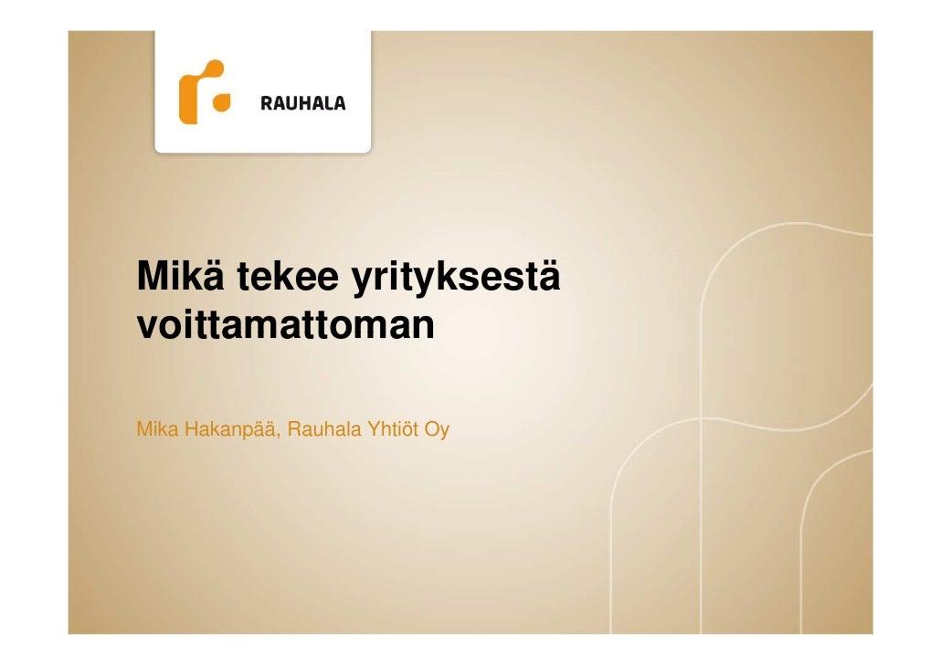 Mikä tekee yrityksestävoittamattomanMika Hakanpää, Rauhala Yhtiöt Oy