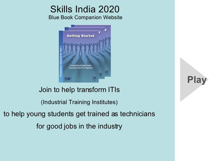Skills India 2020  Blue Book Companion Website  Join to help transform ITIs  (Industrial Training Institutes)   to help yo...