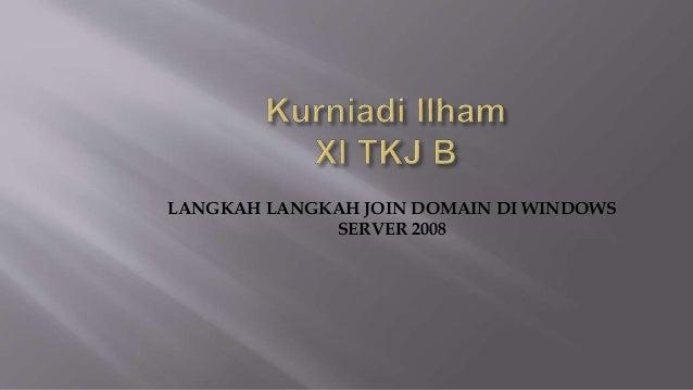 LANGKAH LANGKAH JOIN DOMAIN DI WINDOWS SERVER 2008