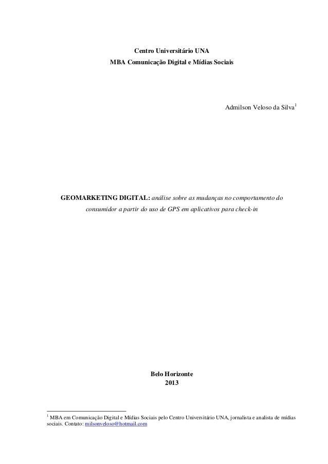 Centro Universitário UNA MBA Comunicação Digital e Mídias Sociais  Admilson Veloso da Silva1  GEOMARKETING DIGITAL: anális...