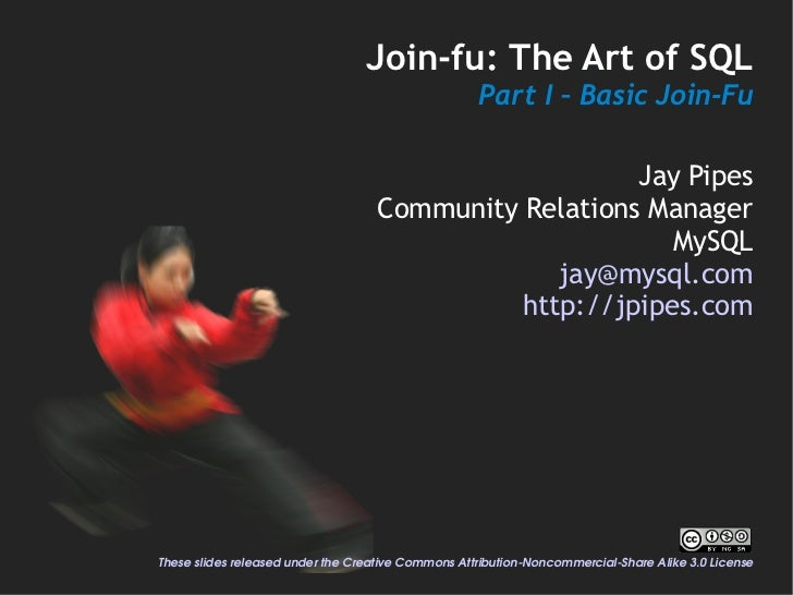 Join-fu: The Art of SQL                                                     Part I – Basic Join-Fu                        ...