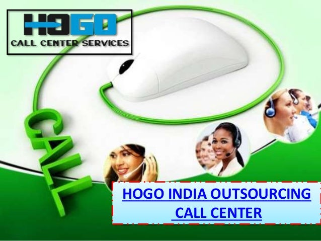 Outsourced Call Center Services : Join hogo india call center outsourcing services to raise