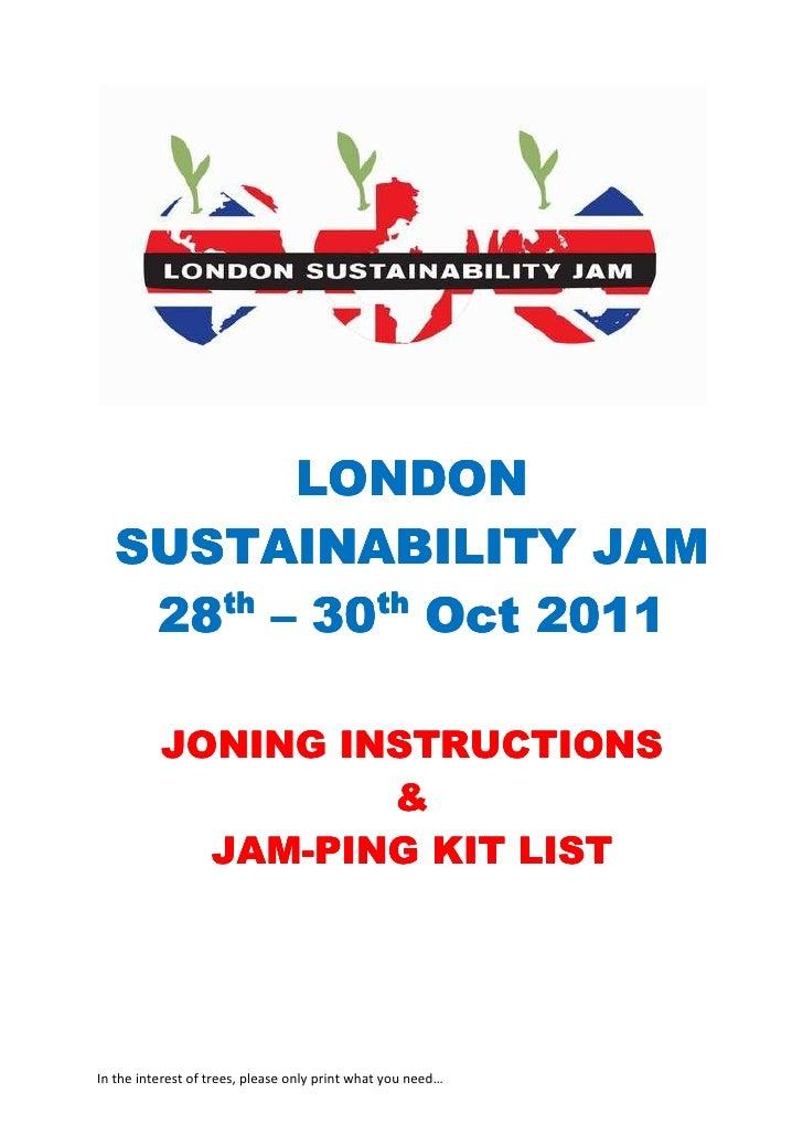 LONDON  SUSTAINABILITY JAM     th   th   28 – 30 Oct 2011          JONING INSTRUCTIONS                   &            JAM-...