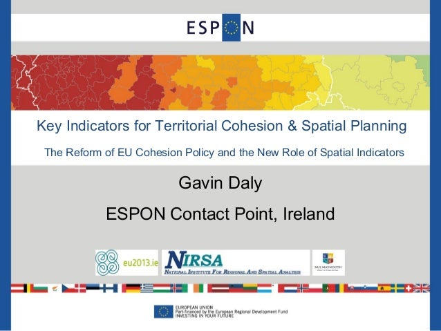 Key Indicators for Territorial Cohesion & Spatial Planning The Reform of EU Cohesion Policy and the New Role of Spatial In...