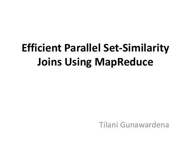 Efficient Parallel Set-Similarity Joins Using MapReduce