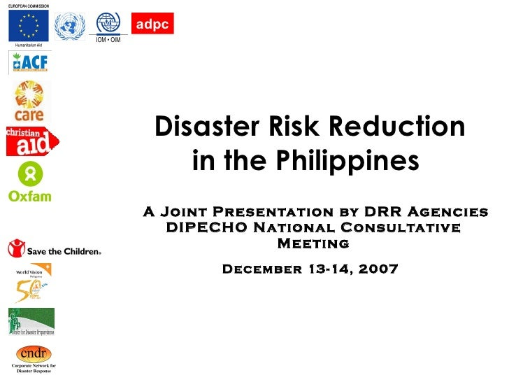 Disaster Risk Reduction  in the Philippines    A Joint Presentation by DRR Agencies DIPECHO National Consultative Meeting ...