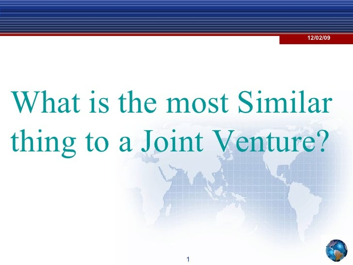 What is the most Similar thing to a Joint Venture?