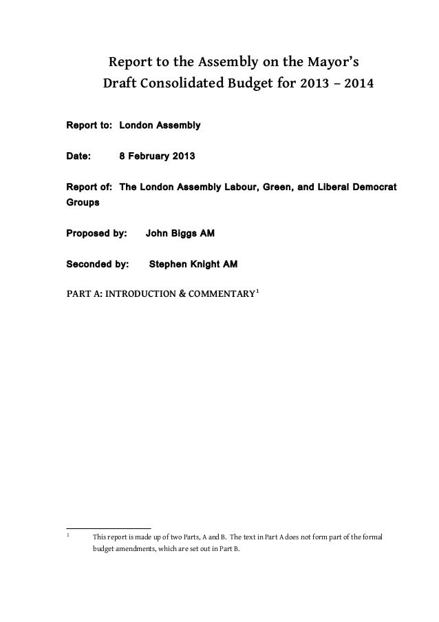 Report to the Assembly on the Mayor's           Draft Consolidated Budget for 2013 – 2014Report to: London AssemblyDate:  ...
