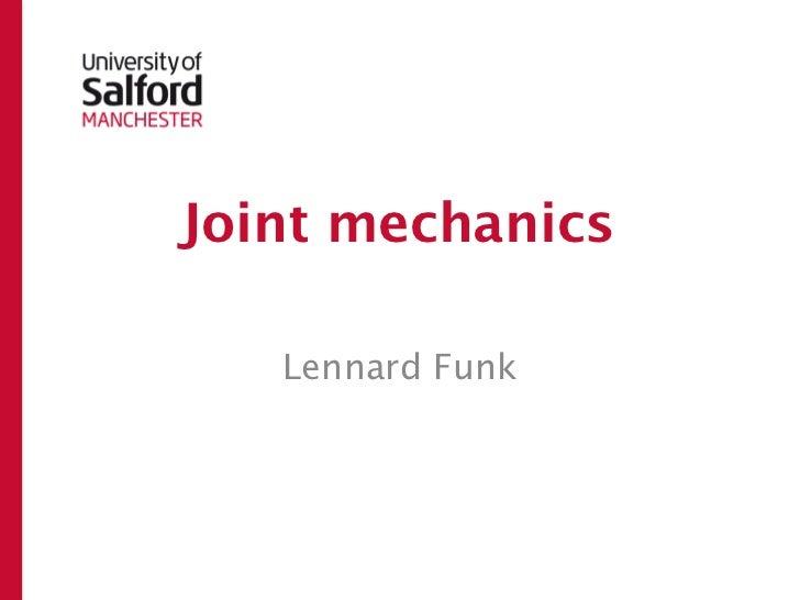 Joint mechanics   Lennard Funk