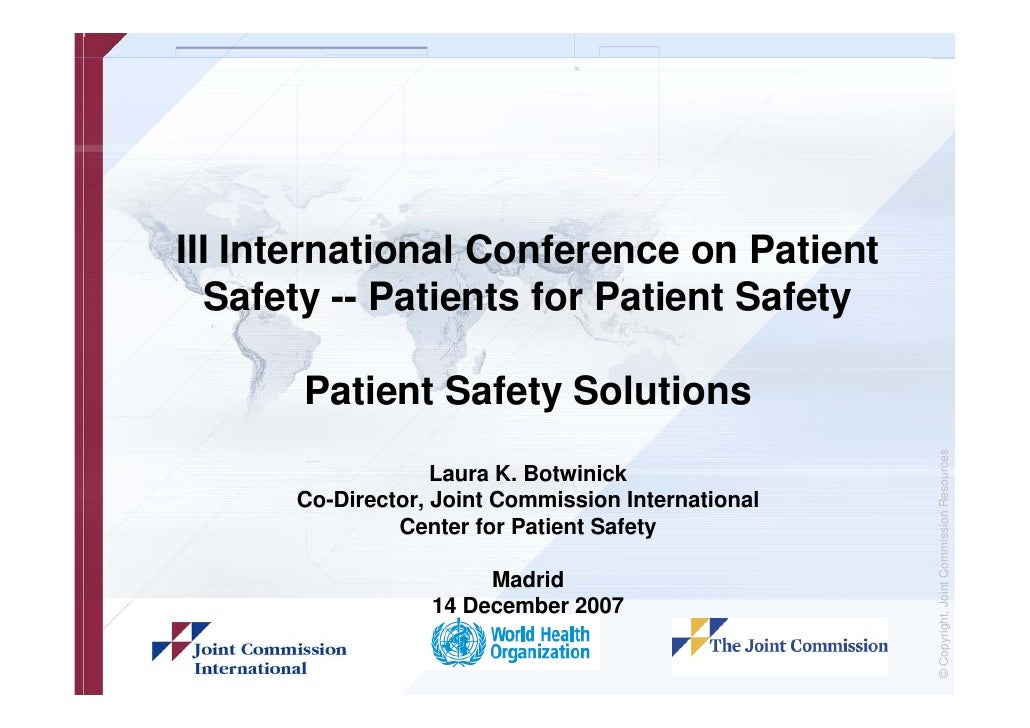 III International Conference on Patient    Safety -- Patients for Patient Safety         Patient Safety Solutions         ...