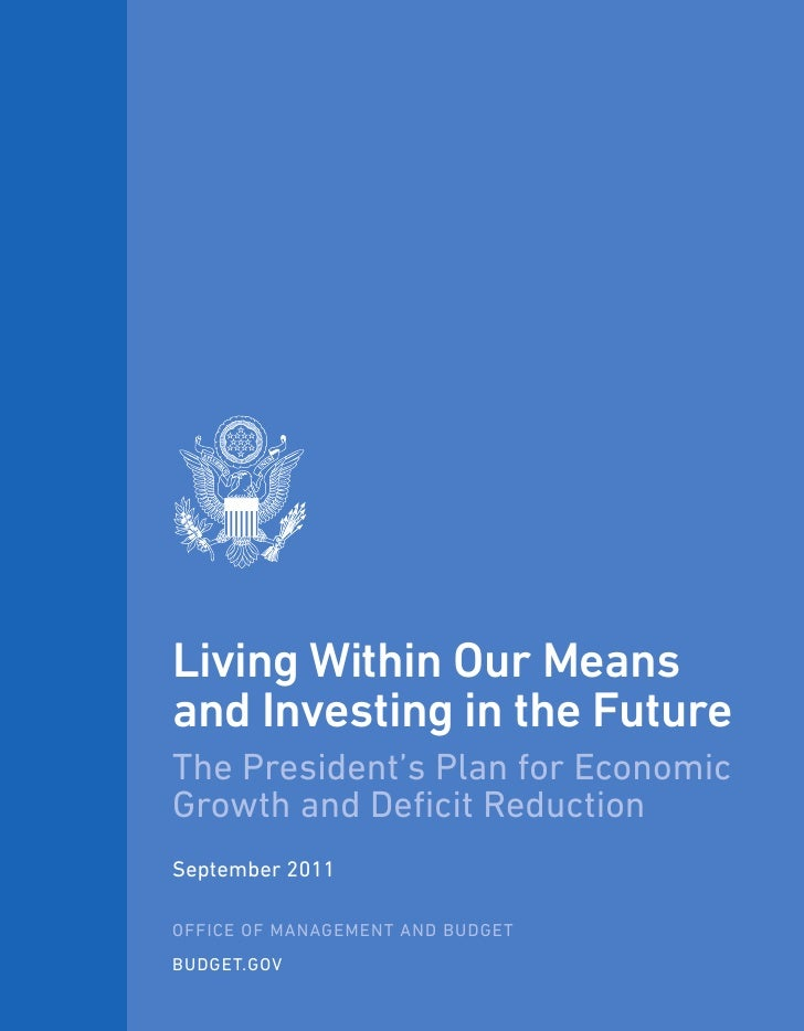 Living Within Our Meansand Investing in the FutureThe President's Plan for EconomicGrowth and Deficit ReductionSeptember 2...