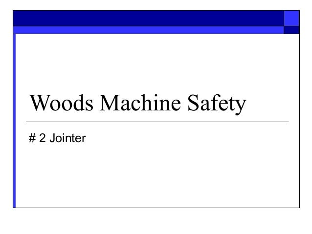 Woods Machine Safety# 2 Jointer