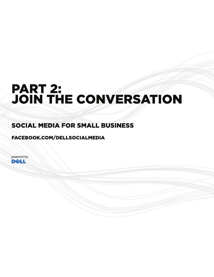 OVERVIEW  When small businesses take time to listen to the online conversation happening in blogs, forums and social netwo...