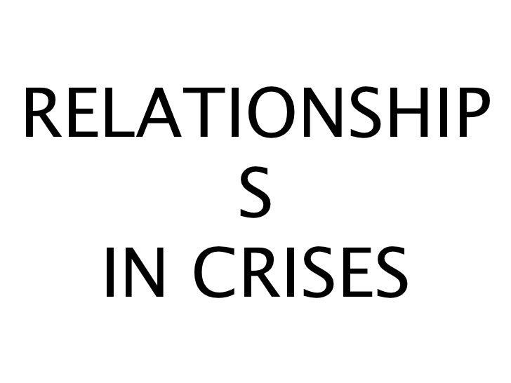 RELATIONSHIP      S  IN CRISES