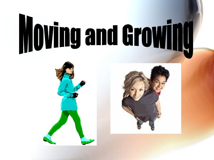 Moving and Growing
