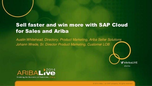 #AribaLIVE Sell faster and win more with SAP Cloud for Sales and Ariba Austin Whitehead, Directory, Product Marketing, Ari...