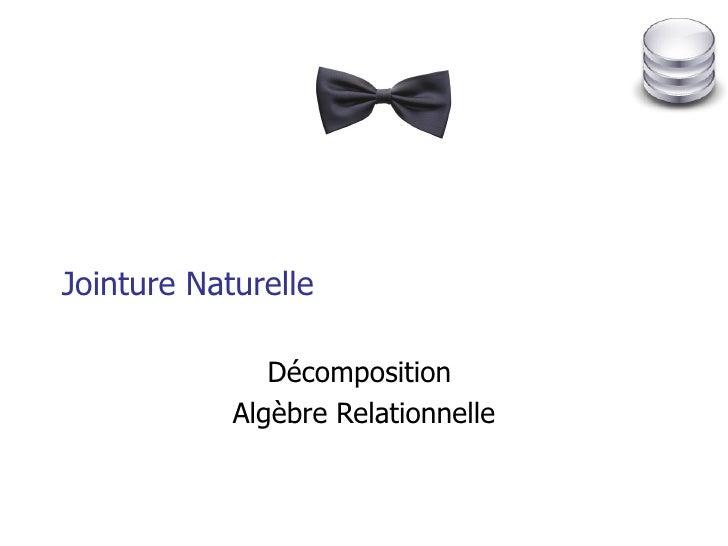 Jointure Naturelle Décomposition  Algèbre Relationnelle