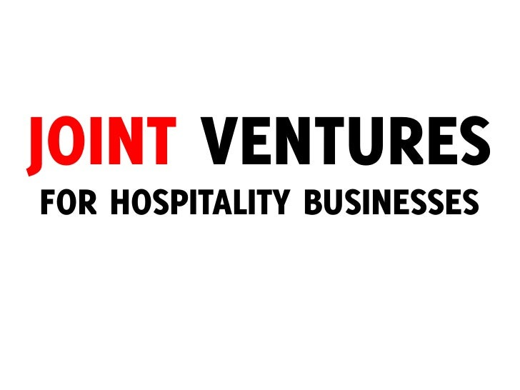 JOINT VENTURESFOR HOSPITALITY BUSINESSES